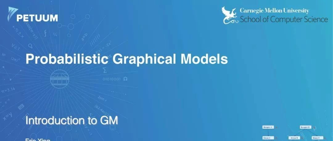 CMU 邢波教授2019春季《概率图模型》课程开讲,带你学习PGM(含讲义PPT及视频)