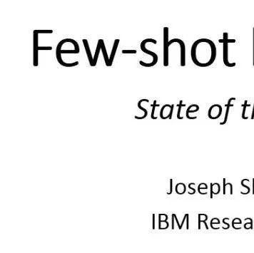 IBM-小样本学习(Few-shot Learning)State of the art 方法及论文讲解