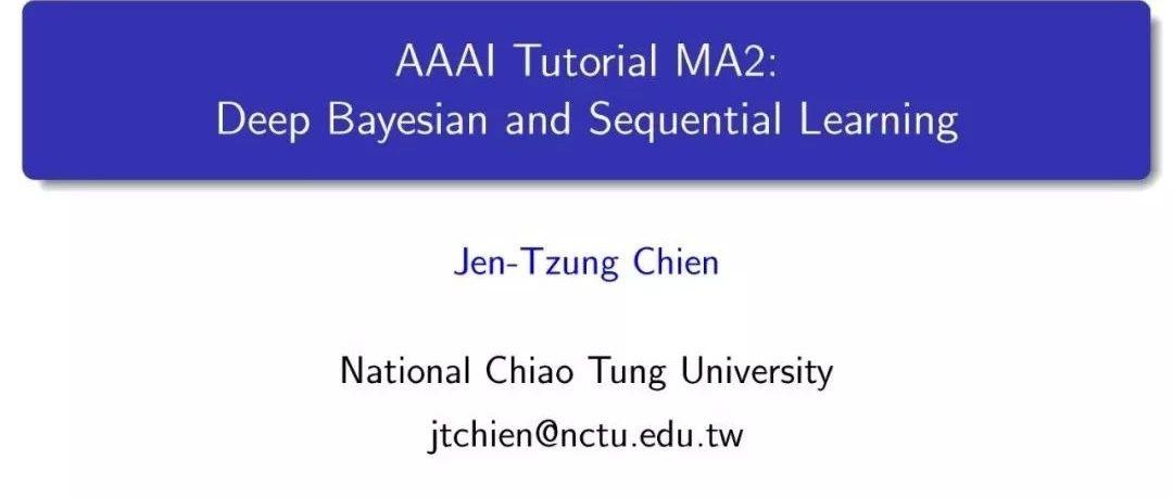 AAAI2019教程抢先看!《深度贝叶斯与序列学习》,279页PPT带你知晓深度贝叶斯序列模型在NLP最新进展