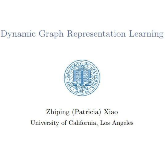 【UCLA】动态图表示学习,40页ppt,Dynamic Graph Representation Learning