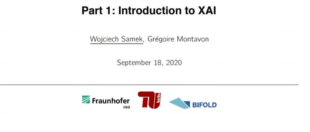 【PKDD2020教程】可解释人工智能XAI:算法到应用,200页ppt