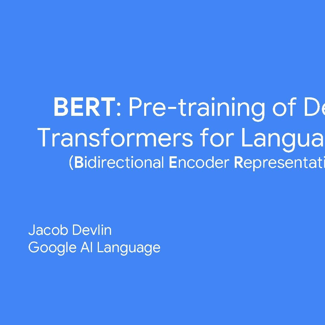 BERT一作Jacob Devlin斯坦福演讲PPT:BERT介绍与答疑
