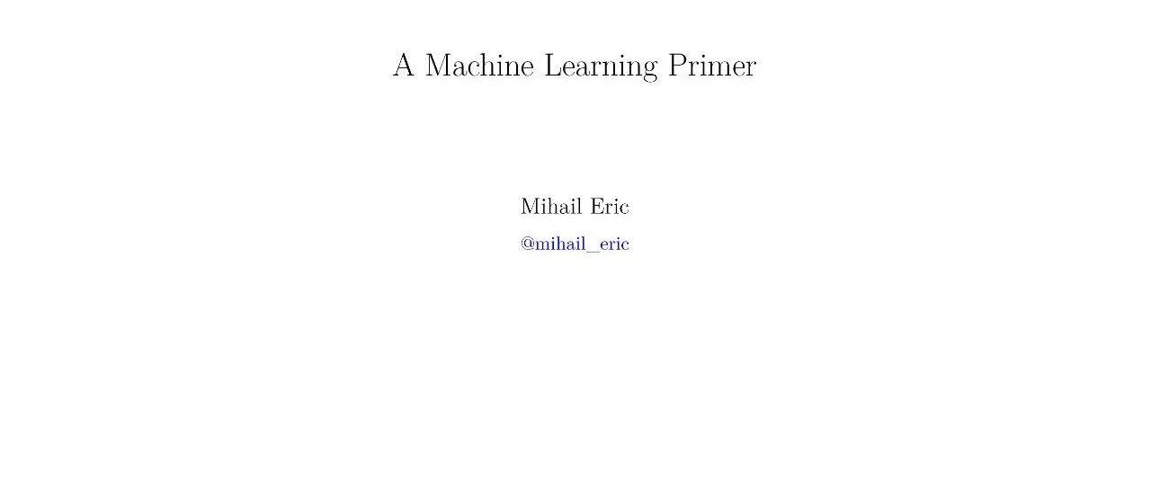 【干货书】机器学习Primer,122页pdf