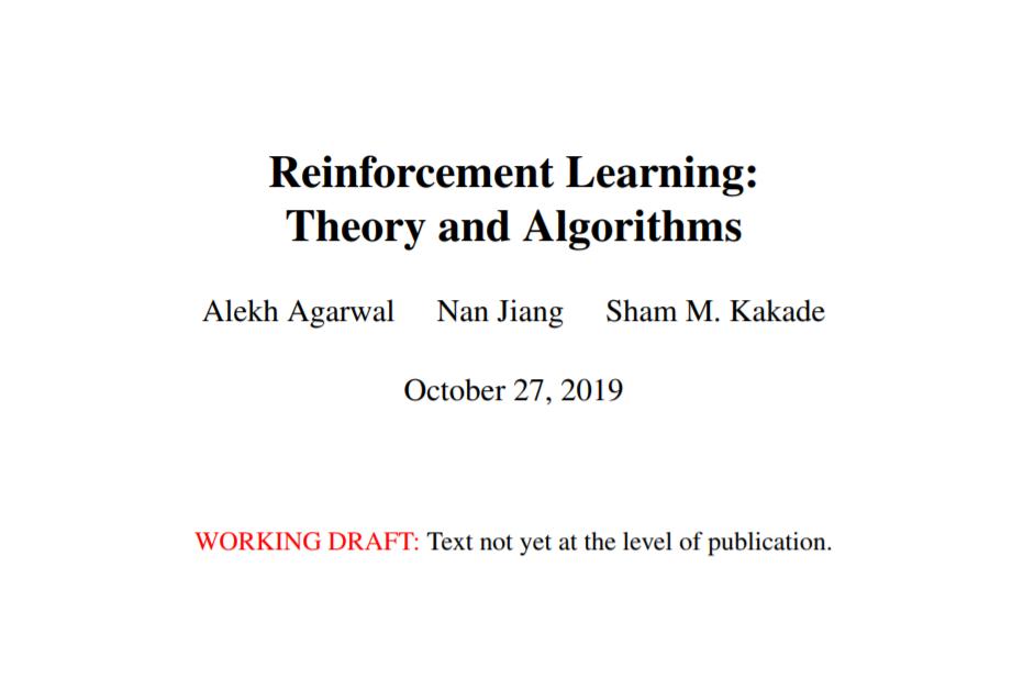 【微软Alekh等开放新书】强化学习理论与算法,83页pdf,了解最新进展