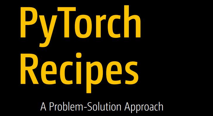 2019年新书-《PyTorch实战-一个解决问题的方法》精品教材分享