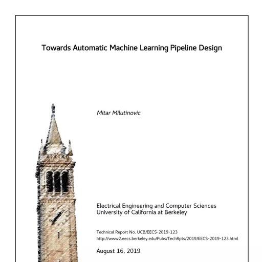 【加州大学伯克利分校】自动机器学习流程设计技术报告,105页pdf
