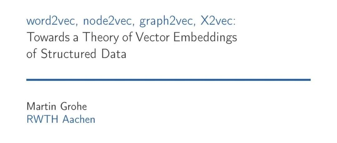 word2vec, node2vec, graph2vec, X2vec:构建向量嵌入表示理论,120页ppt