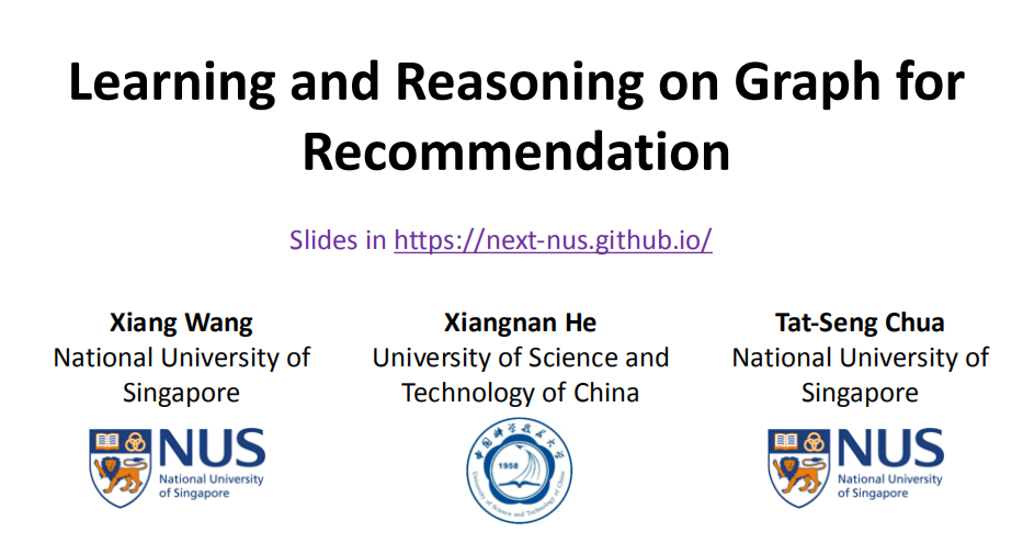 【WSDM2020 Tutorial】图学习与推理的推荐系统,130页ppt,Learning and Reasoning on Graph for Recommendation,新加坡国立大学